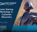 Lean Startup Workshop 3: Customer Discovery